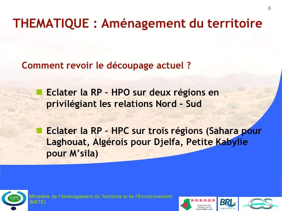 6 Ministère de lAménagement du Territoire et de lEnvironnement (MATE) THEMATIQUE : Aménagement du territoire Comment revoir le découpage actuel ? Ecla