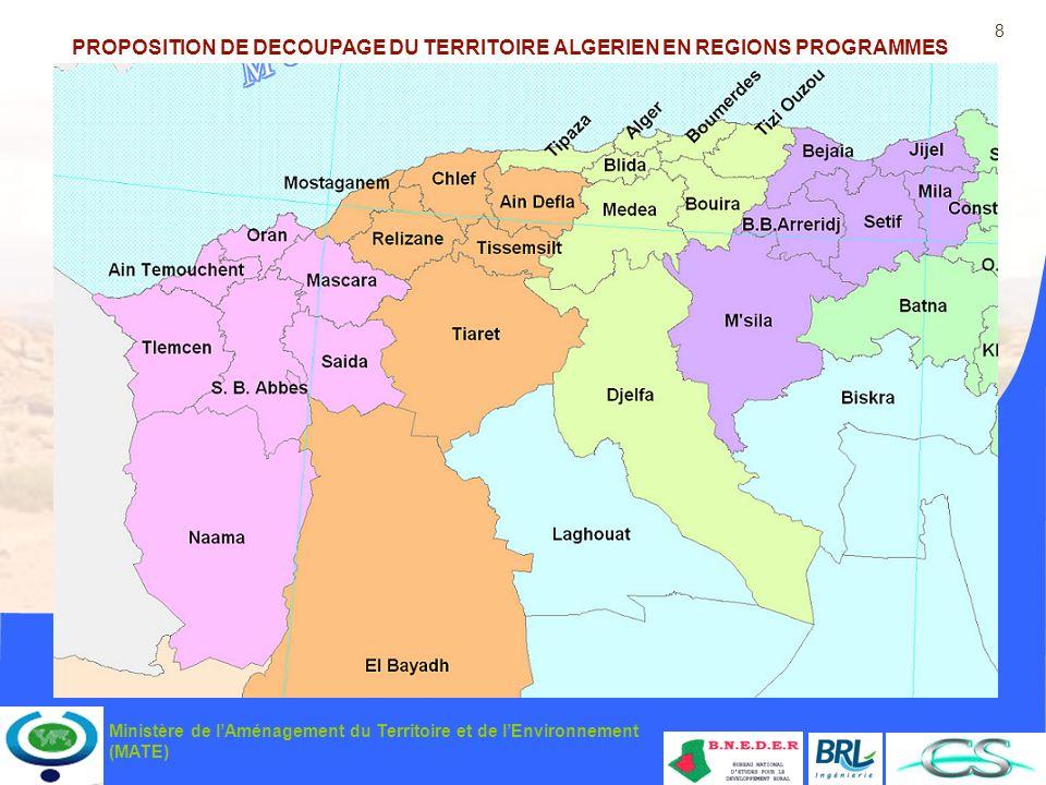 8 Ministère de lAménagement du Territoire et de lEnvironnement (MATE) PROPOSITION DE DECOUPAGE DU TERRITOIRE ALGERIEN EN REGIONS PROGRAMMES