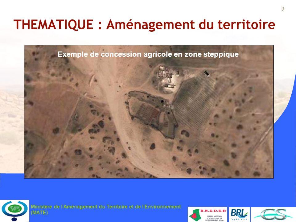 9 Ministère de lAménagement du Territoire et de lEnvironnement (MATE) THEMATIQUE : Aménagement du territoire Exemple de concession agricole en zone st