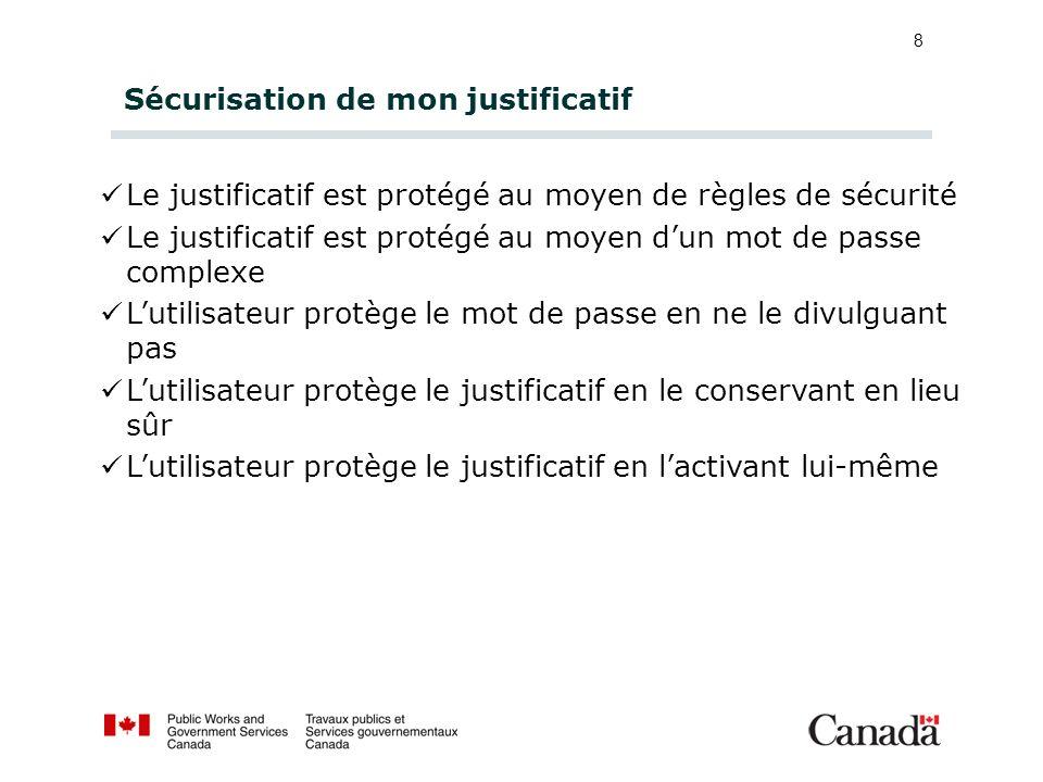 8 Sécurisation de mon justificatif Le justificatif est protégé au moyen de règles de sécurité Le justificatif est protégé au moyen dun mot de passe co