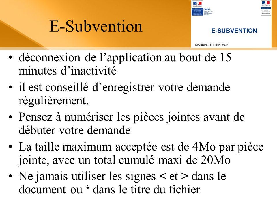 E-Subvention déconnexion de lapplication au bout de 15 minutes dinactivité il est conseillé denregistrer votre demande régulièrement. Pensez à numéris