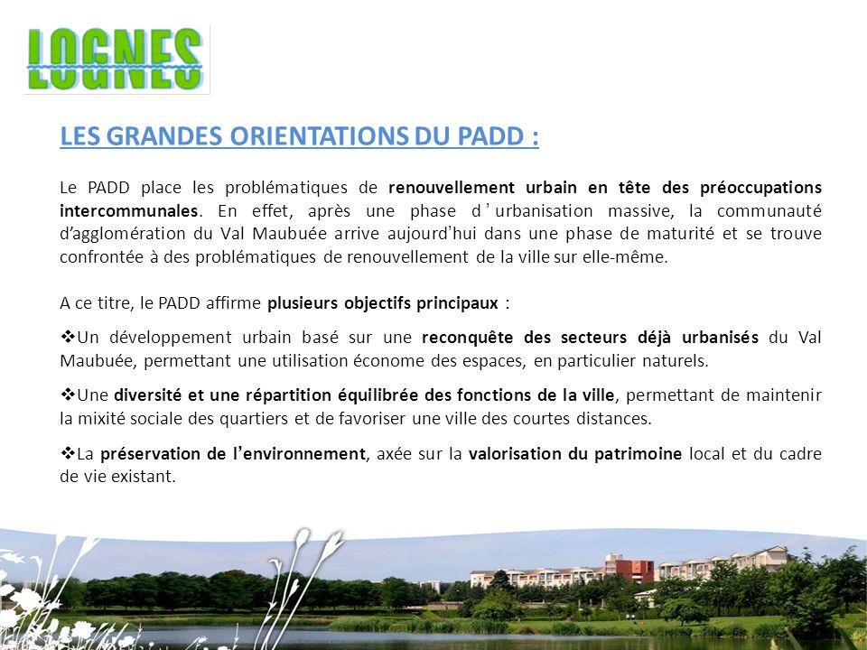 LES GRANDES ORIENTATIONS DU PADD : Le PADD place les problématiques de renouvellement urbain en tête des préoccupations intercommunales.