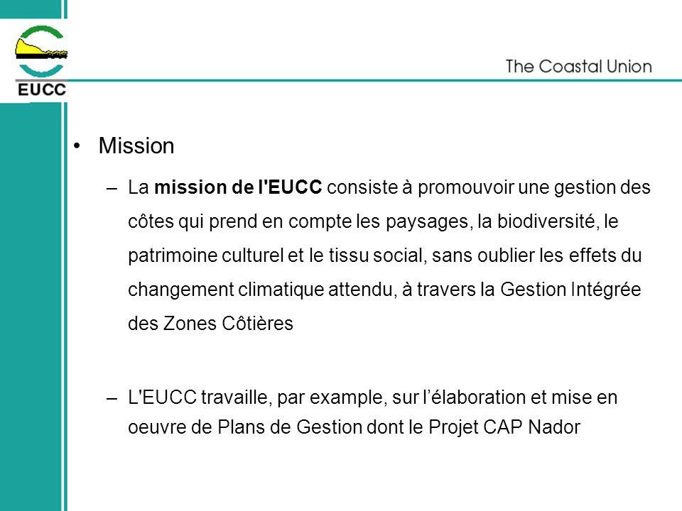 Mission –La mission de l'EUCC consiste à promouvoir une gestion des côtes qui prend en compte les paysages, la biodiversité, le patrimoine culturel et