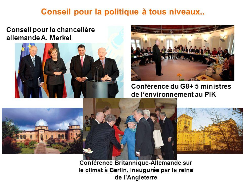 .. Conseil pour la politique à tous niveaux.. Conseil pour la chancelière allemande A. Merkel Conférence du G8+ 5 ministres de lenvironnement au PIK C