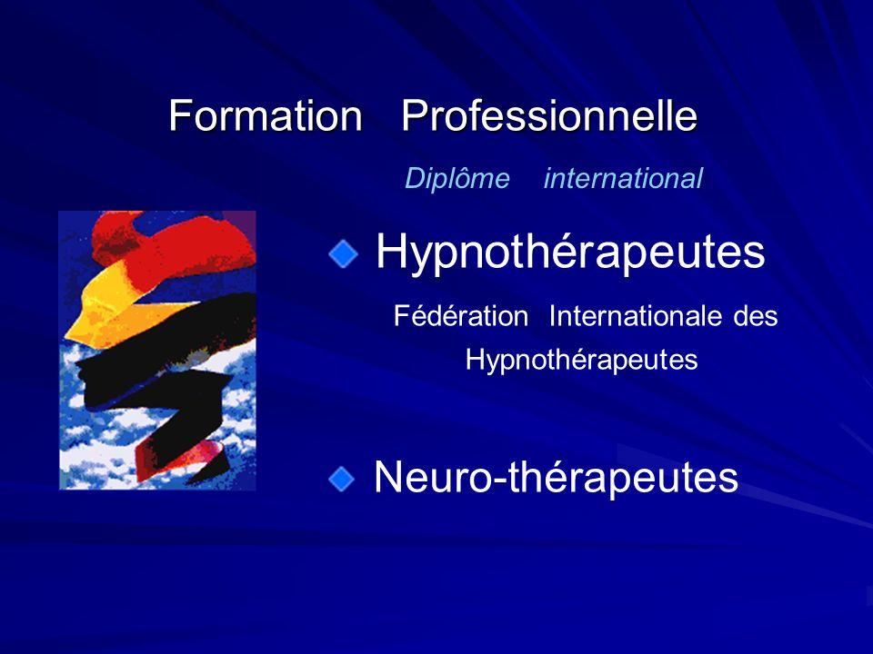 Formation Professionnelle Hypnothérapeutes Fédération Internationale des Hypnothérapeutes Neuro-thérapeutes Diplôme international