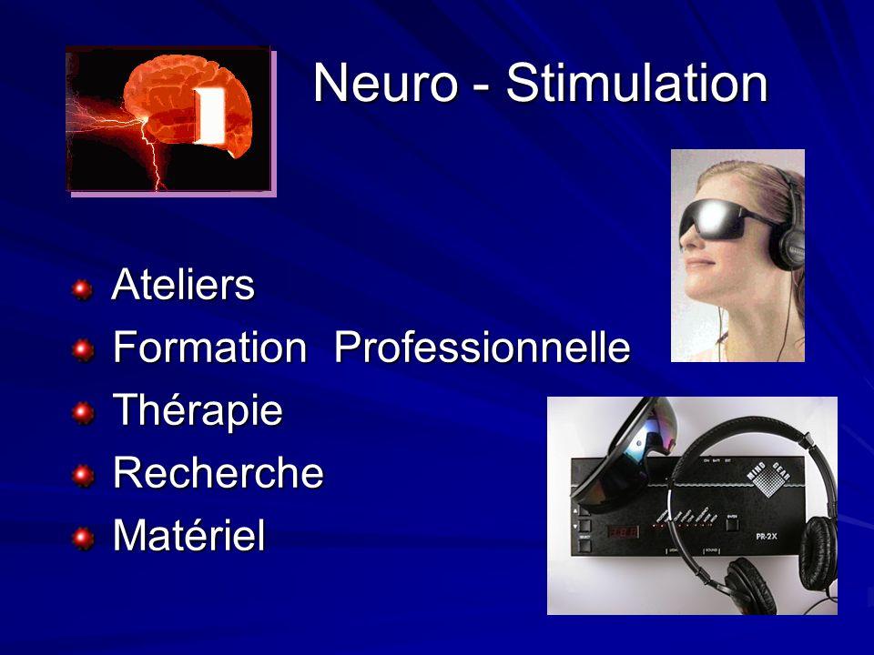 Neuro - Stimulation Ateliers Formation Professionnelle Thérapie Recherche Matériel