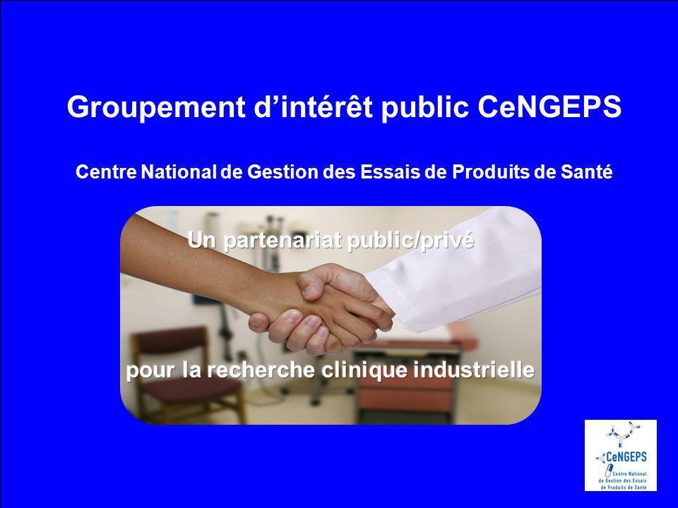 Centre national de gestion des essais de produits de santé Groupement dintérêt public CeNGEPS Centre National de Gestion des Essais de Produits de Santé