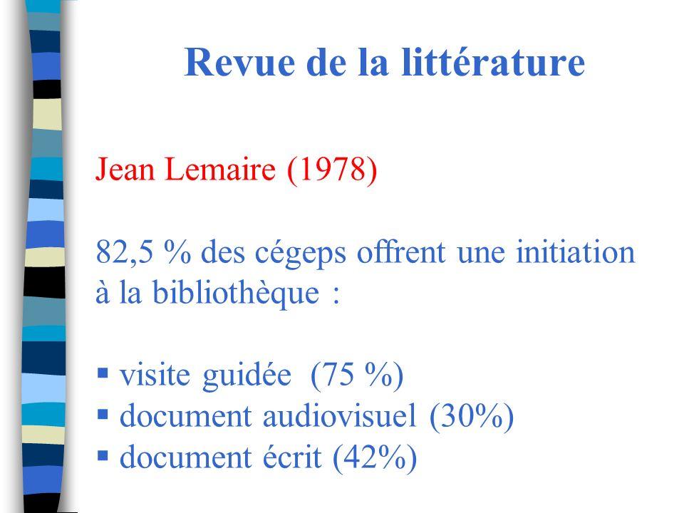 Revue de la littérature Jean Lemaire (1978) 82,5 % des cégeps offrent une initiation à la bibliothèque : visite guidée (75 %) document audiovisuel (30%) document écrit (42%)