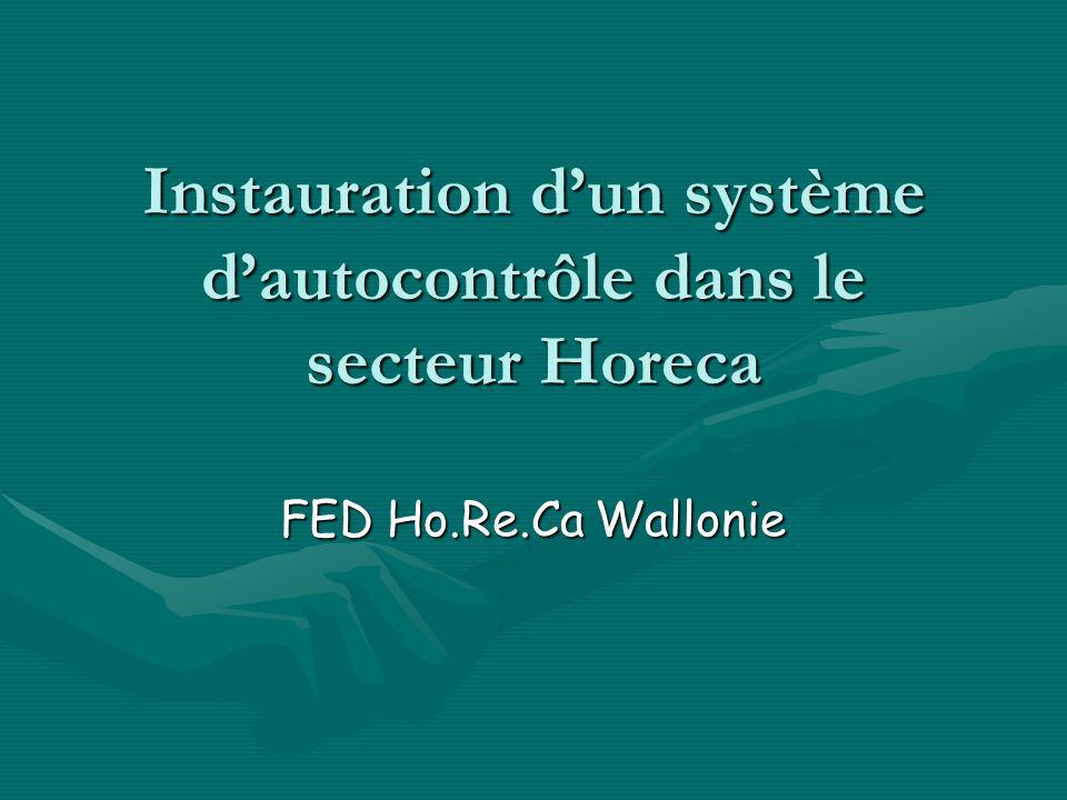 Instauration dun système dautocontrôle dans le secteur Horeca FED Ho.Re.Ca Wallonie