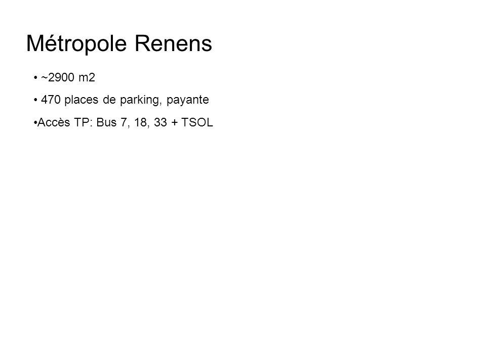 Métropole Renens ~2900 m2 470 places de parking, payante Accès TP: Bus 7, 18, 33 + TSOL