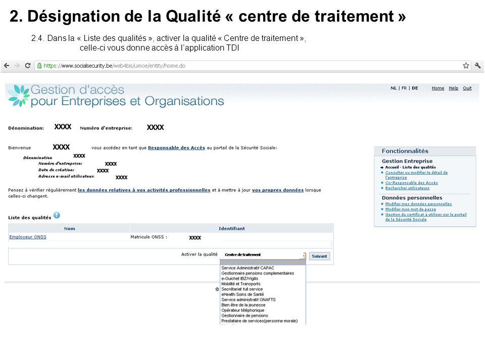 2. Désignation de la Qualité « centre de traitement » 2.4. Dans la « Liste des qualités », activer la qualité « Centre de traitement », celle-ci vous
