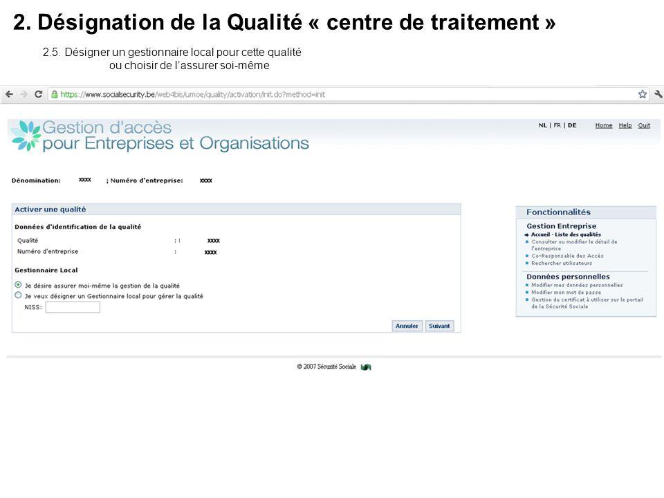 2. Désignation de la Qualité « centre de traitement » 2.5. Désigner un gestionnaire local pour cette qualité ou choisir de lassurer soi-même