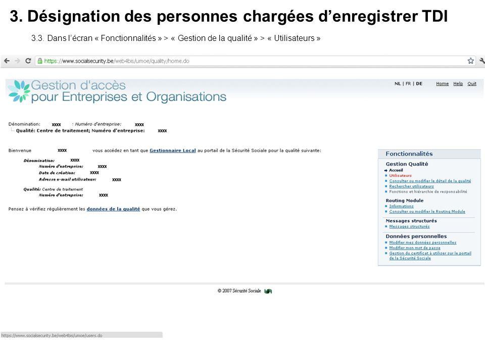 3. Désignation des personnes chargées denregistrer TDI 3.3. Dans lécran « Fonctionnalités » > « Gestion de la qualité » > « Utilisateurs »