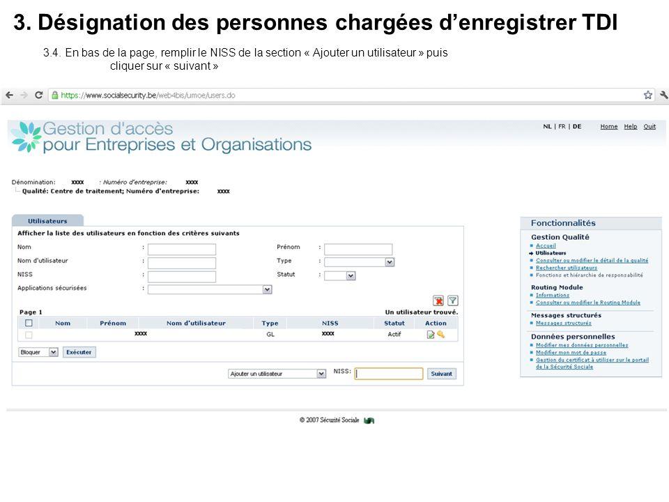 3. Désignation des personnes chargées denregistrer TDI 3.4. En bas de la page, remplir le NISS de la section « Ajouter un utilisateur » puis cliquer s