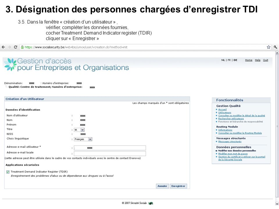 3. Désignation des personnes chargées denregistrer TDI 3.5. Dans la fenêtre « création dun utilisateur », vérifier, compléter les données fournies, co