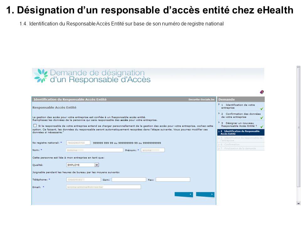 1.4. Identification du Responsable Accès Entité sur base de son numéro de registre national 1. Désignation dun responsable daccès entité chez eHealth