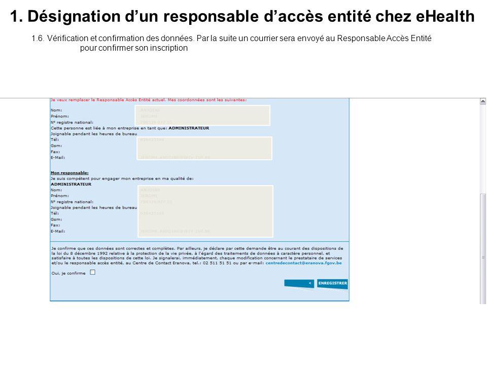 1.6. Vérification et confirmation des données. Par la suite un courrier sera envoyé au Responsable Accès Entité pour confirmer son inscription 1. Dési