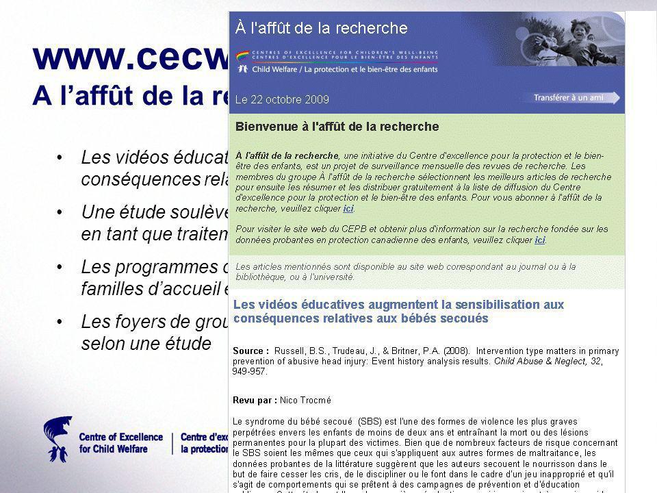 www.cecw-cepb.ca A laffût de la recherche Les vidéos éducatives augmentent la sensibilisation aux conséquences relatives aux bébés secoués Une étude s