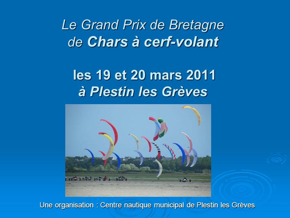 Le Grand Prix de Bretagne de Chars à cerf-volant les 19 et 20 mars 2011 à Plestin les Grèves Une organisation : Centre nautique municipal de Plestin l