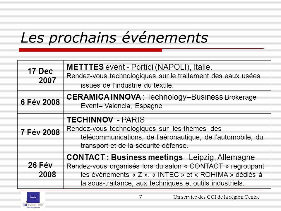 7Un service des CCI de la région Centre Les prochains événements 17 Dec 2007 METTTES event - Portici (NAPOLI), Italie.