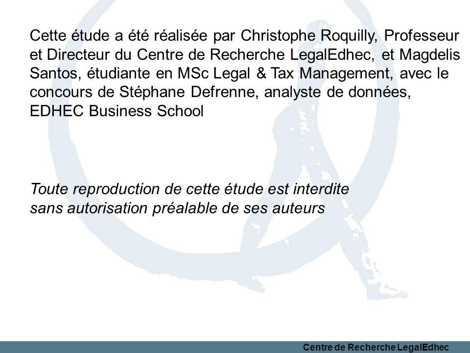 Centre de Recherche LegalEdhec Cette étude a été réalisée par Christophe Roquilly, Professeur et Directeur du Centre de Recherche LegalEdhec, et Magde
