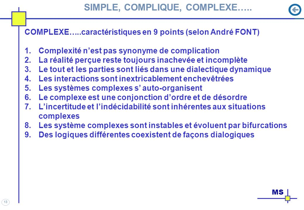 13 MS SIMPLE, COMPLIQUE, COMPLEXE…..