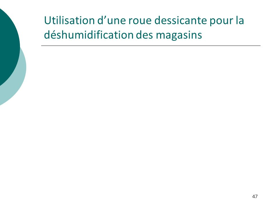47 Utilisation dune roue dessicante pour la déshumidification des magasins