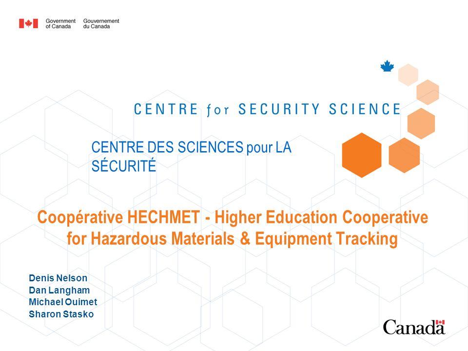 Coopérative HECHMET - Higher Education Cooperative for Hazardous Materials & Equipment Tracking Denis Nelson Dan Langham Michael Ouimet Sharon Stasko