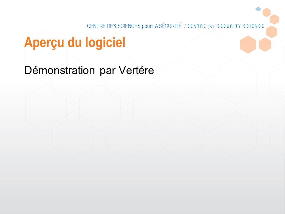 CENTRE DES SCIENCES pour LA SÉCURITÉ / Aperçu du logiciel Démonstration par Vertére