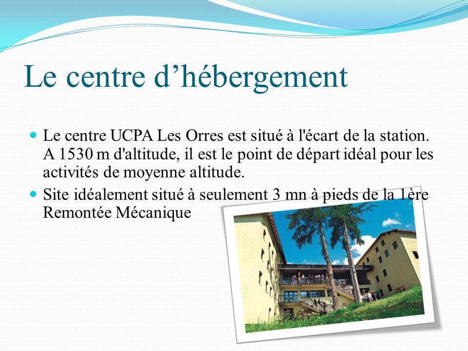 Le centre dhébergement Le centre UCPA Les Orres est situé à l'écart de la station. A 1530 m d'altitude, il est le point de départ idéal pour les activ