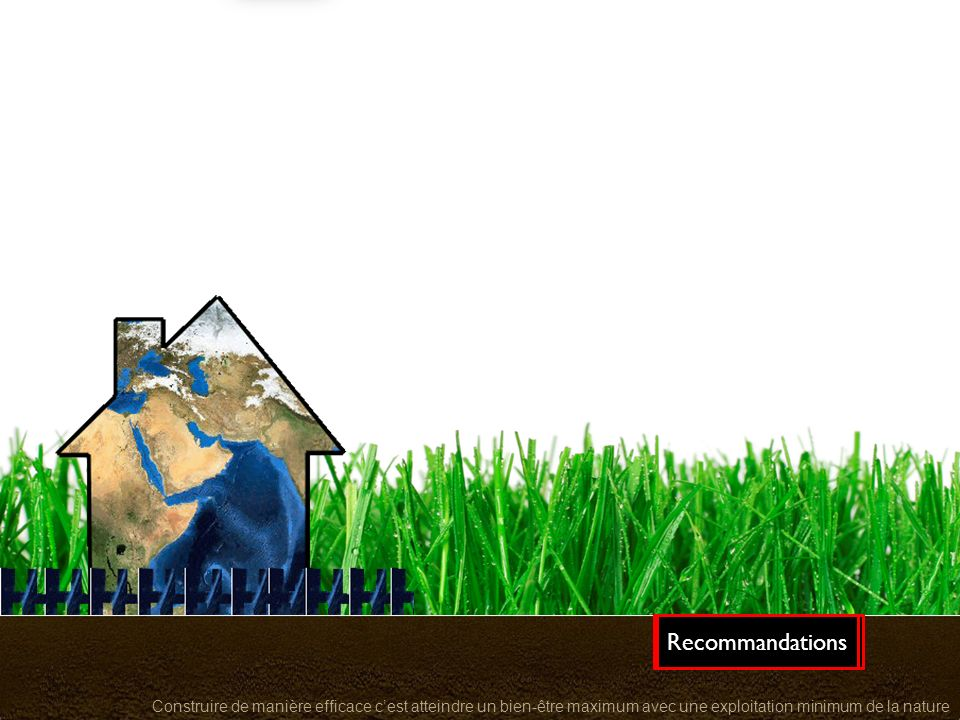 19/05/2014 Construire de manière efficace cest atteindre un bien-être maximum avec une exploitation minimum de la nature Concept Gestion efficaceMaiso