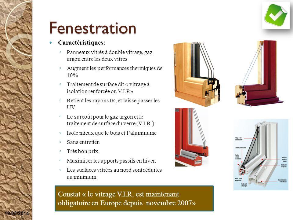 Fenestration Caractéristiques: Panneaux vitrés à double vitrage, gaz argon entre les deux vitres Augment les performances thermiques de 10% Traitement