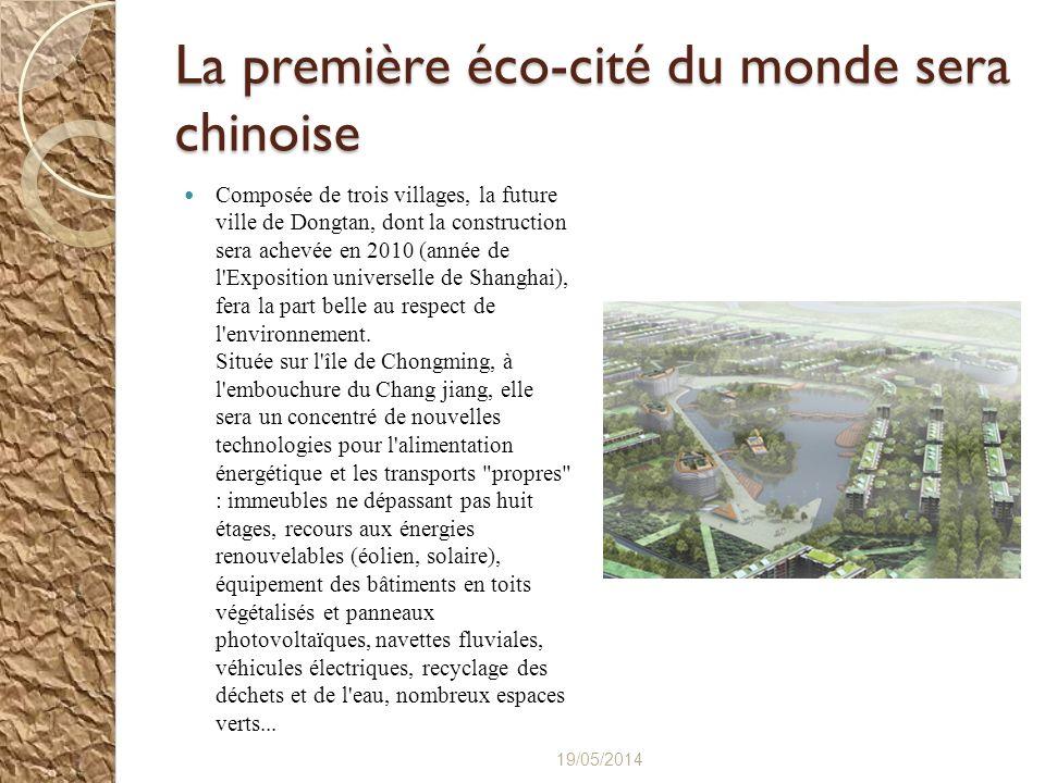 La première éco-cité du monde sera chinoise Composée de trois villages, la future ville de Dongtan, dont la construction sera achevée en 2010 (année d