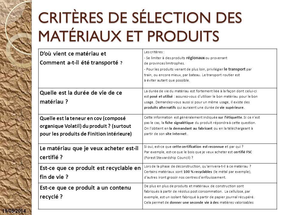 CRITÈRES DE SÉLECTION DES MATÉRIAUX ET PRODUITS Doù vient ce matériau et Comment a-t-il été transporté ? Les critères : - Se limiter à des produits ré