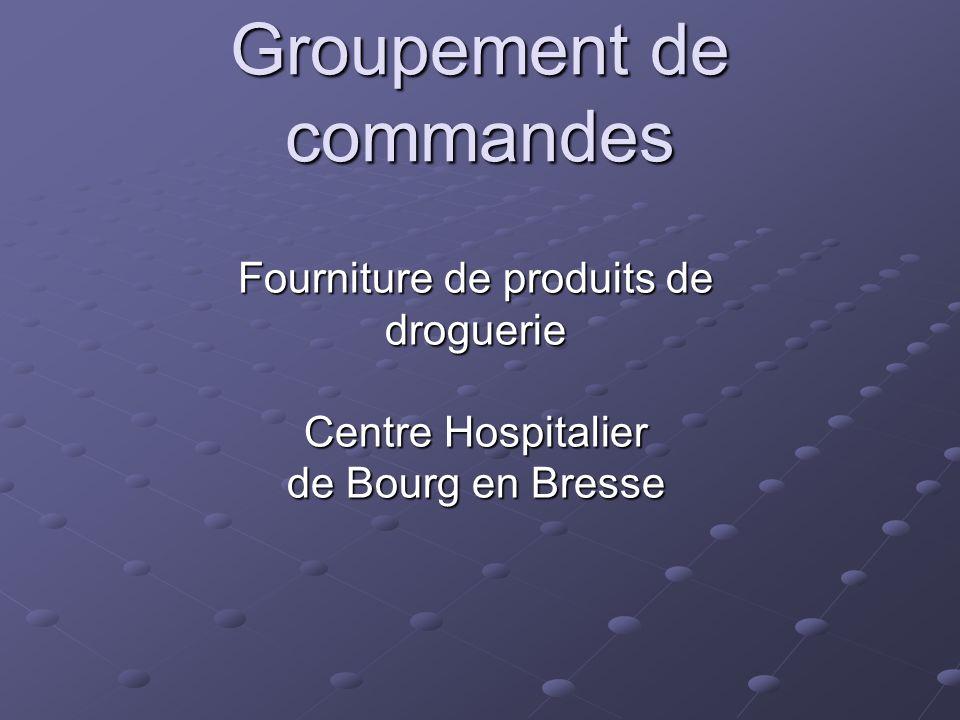 Groupement de commandes Fourniture de produits de droguerie Centre Hospitalier de Bourg en Bresse