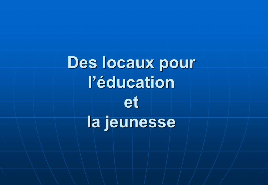 Des locaux pour léducation et la jeunesse