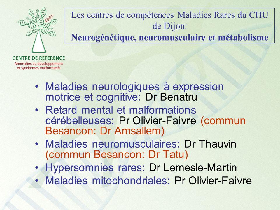 Les centres de compétences Maladies Rares du CHU de Dijon: Neurogénétique, neuromusculaire et métabolisme Maladies neurologiques à expression motrice