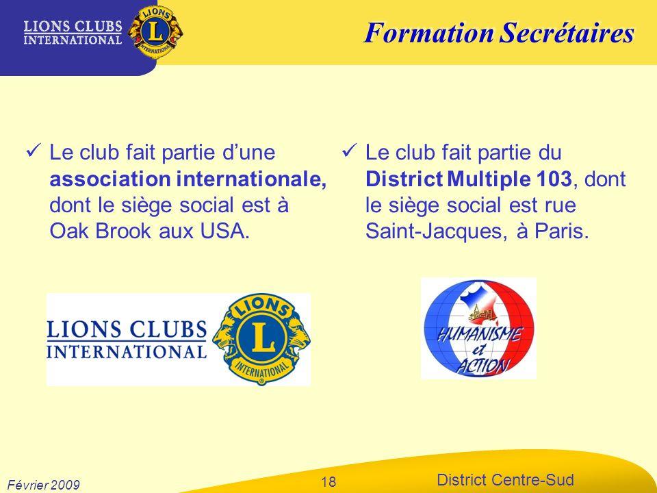 Formation Secrétaires District Centre-Sud Février 2009 18 Le club fait partie dune association internationale, dont le siège social est à Oak Brook au