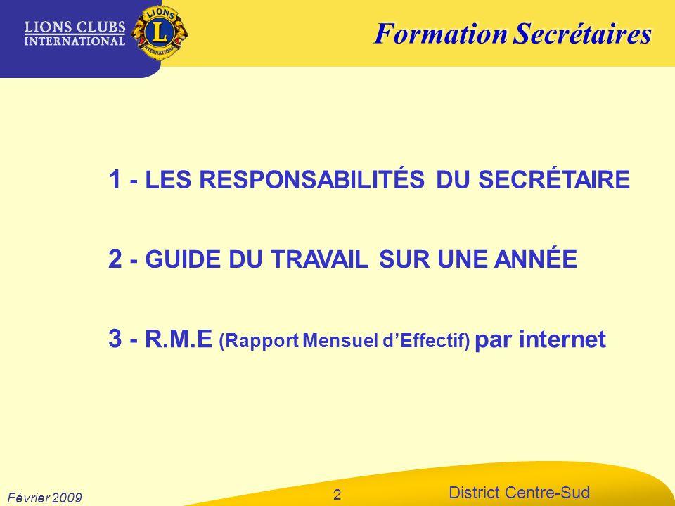 Formation Secrétaires District Centre-Sud Février 2009 2 2 - GUIDE DU TRAVAIL SUR UNE ANNÉE 1 - LES RESPONSABILITÉS DU SECRÉTAIRE 3 - R.M.E (Rapport M