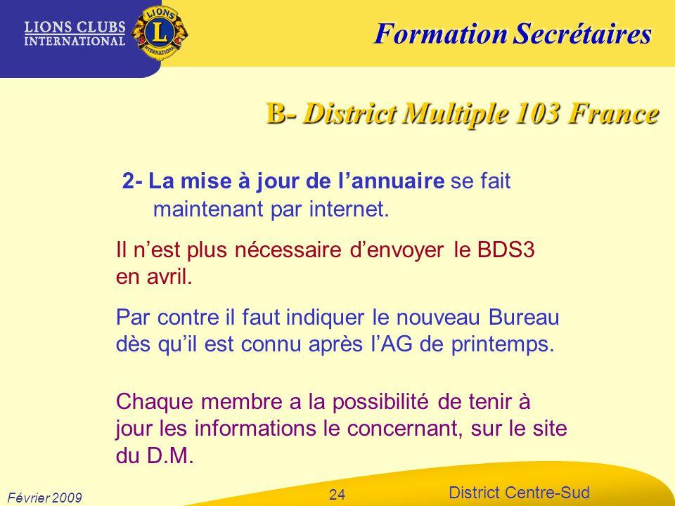 Formation Secrétaires District Centre-Sud Février 2009 24 2- La mise à jour de lannuaire se fait maintenant par internet. Il nest plus nécessaire denv