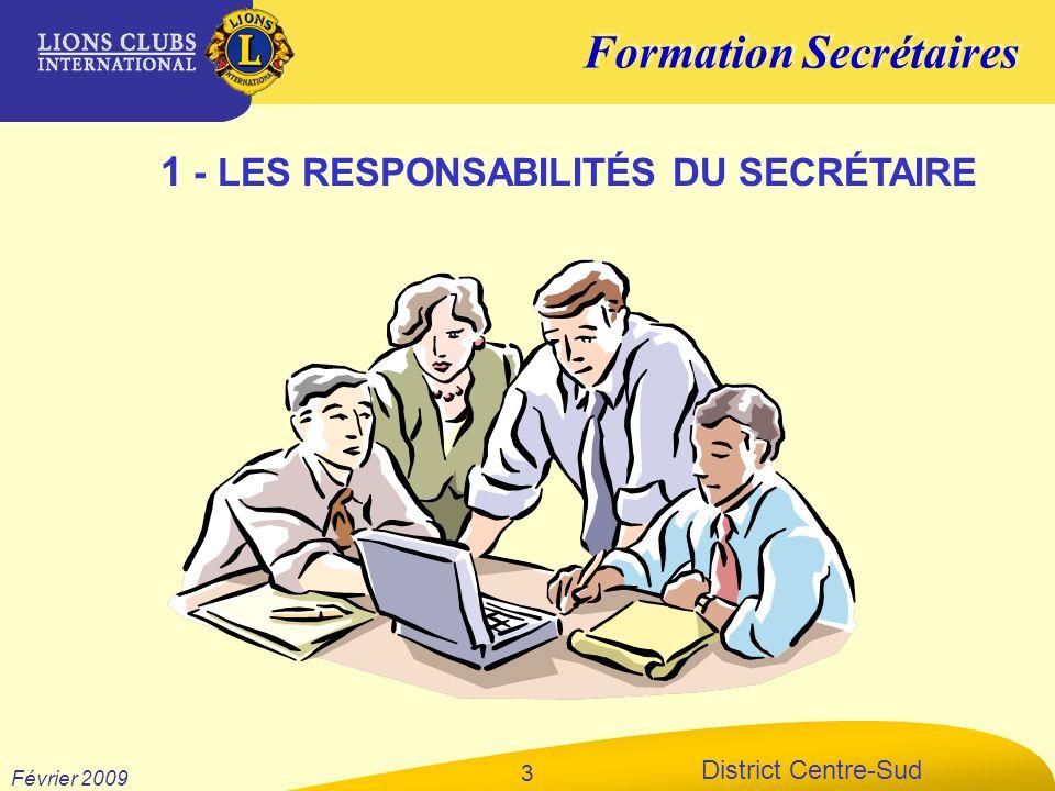 Formation Secrétaires District Centre-Sud Février 2009 3 1 - LES RESPONSABILITÉS DU SECRÉTAIRE