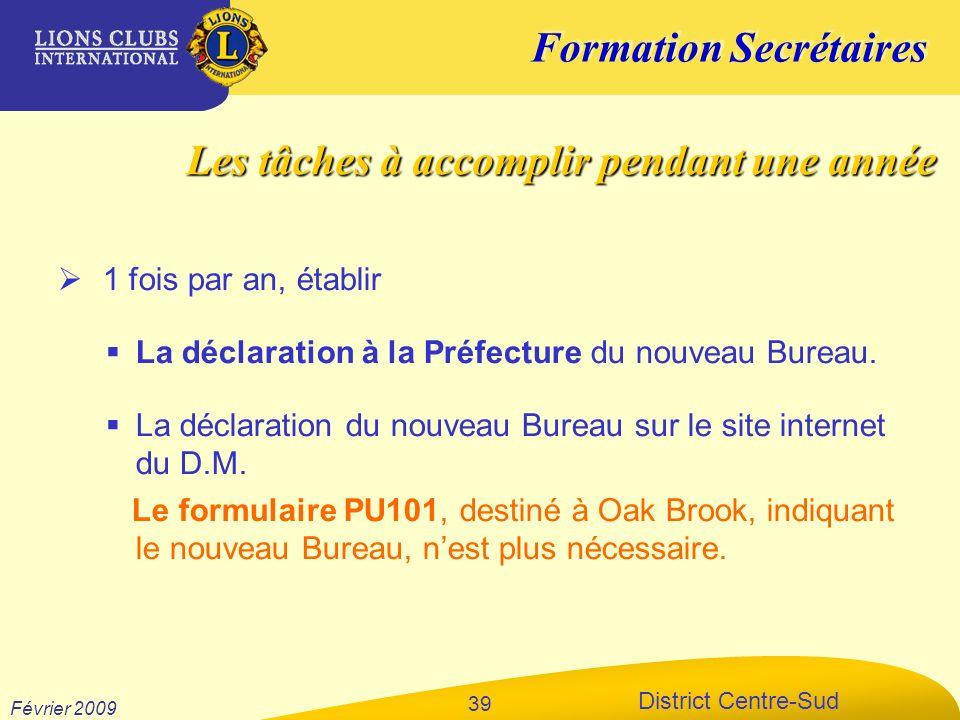 Formation Secrétaires District Centre-Sud Février 2009 39 1 fois par an, établir La déclaration à la Préfecture du nouveau Bureau. La déclaration du n