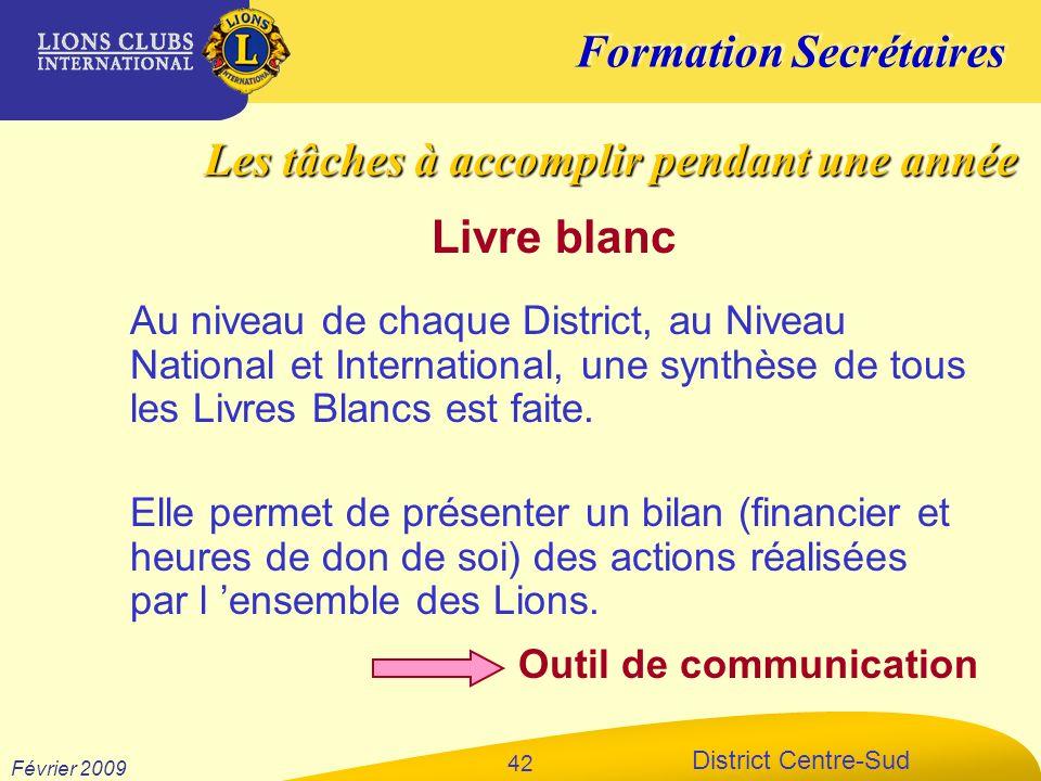 Formation Secrétaires District Centre-Sud Février 2009 42 Livre blanc Au niveau de chaque District, au Niveau National et International, une synthèse