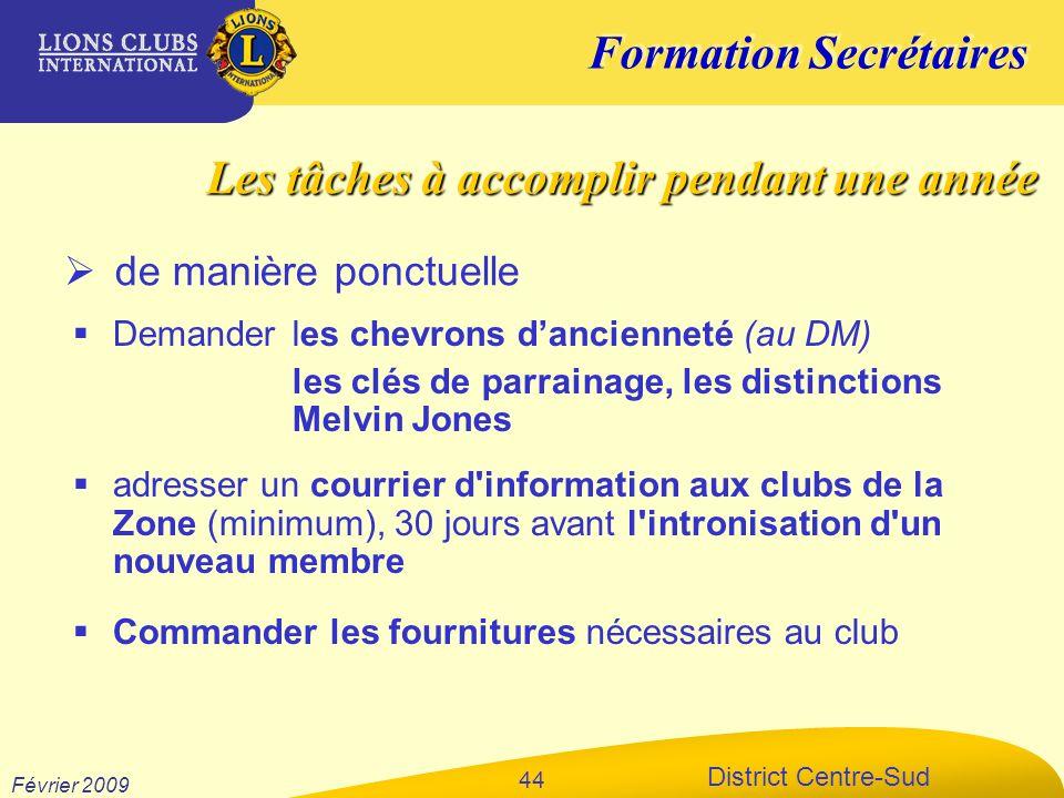 Formation Secrétaires District Centre-Sud Février 2009 44 de manière ponctuelle Les tâches à accomplir pendant une année Demander les chevrons dancien
