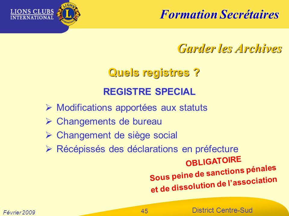 Formation Secrétaires District Centre-Sud Février 2009 45 Modifications apportées aux statuts Changements de bureau Changement de siège social Récépis