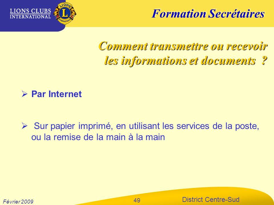 Formation Secrétaires District Centre-Sud Février 2009 49 Sur papier imprimé, en utilisant les services de la poste, ou la remise de la main à la main