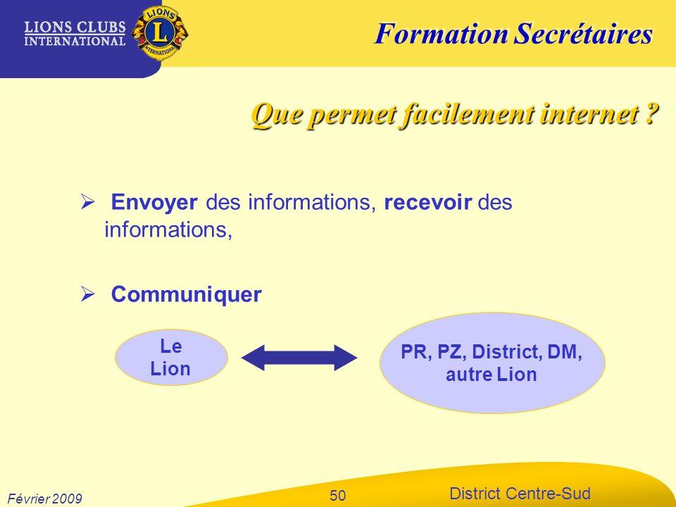 Formation Secrétaires District Centre-Sud Février 2009 50 Envoyer des informations, recevoir des informations, Communiquer Le Lion PR, PZ, District, D