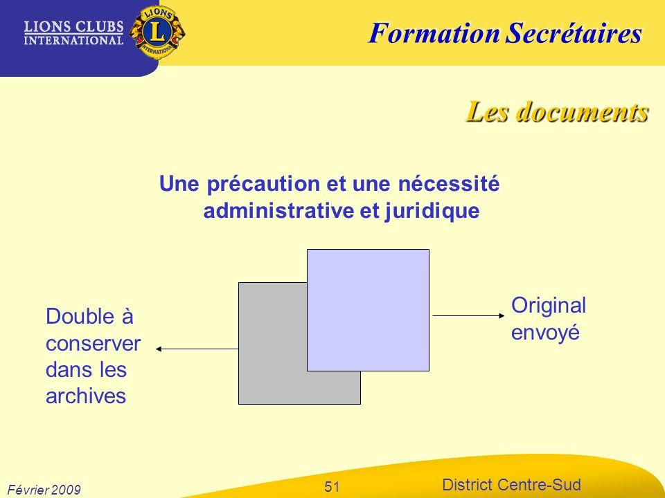 Formation Secrétaires District Centre-Sud Février 2009 51 Une précaution et une nécessité administrative et juridique Original envoyé Double à conserv