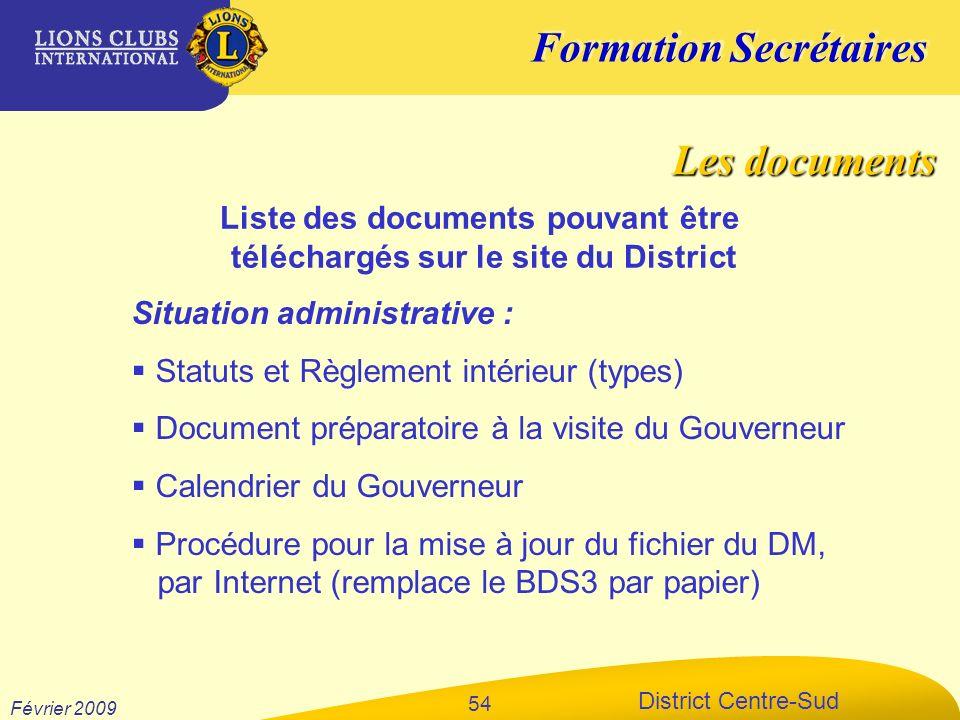 Formation Secrétaires District Centre-Sud Février 2009 54 Liste des documents pouvant être téléchargés sur le site du District Situation administrativ
