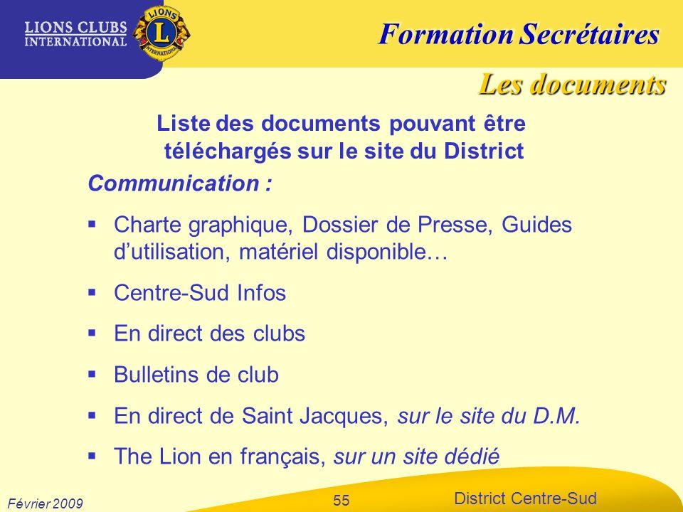 Formation Secrétaires District Centre-Sud Février 2009 55 Communication : Charte graphique, Dossier de Presse, Guides dutilisation, matériel disponibl